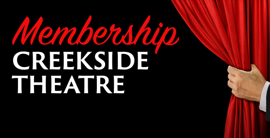 Creekside Theatre Membership $10 Per person