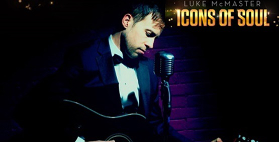 Luke McMaster – Icons of Soul With Special Guest: Andrew Allen