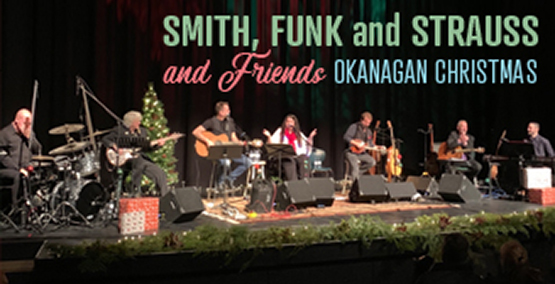 Smith, Funk and Strauss and Friends Okanagan Christmas